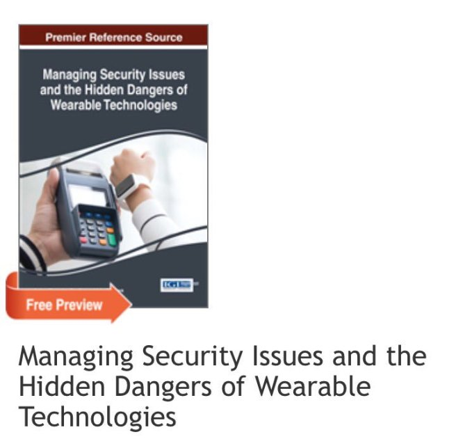 Scott Amyx Managing Security Issues and Wearable Technologies Academic Book